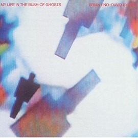 David Byrne & Brian Eno - My Life in the Bush of Ghosts