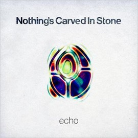 Nothing's Carved In Stone - Echo