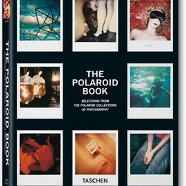 Taschen's 25th Anniversary - The Polaroid Book: Selections From The Polaroid Collections Of Photography (Taschen's 25th Anniversary Special Editions)
