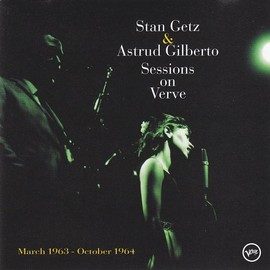 Stan Getz & Astrud Gilberto - Sessions on Verve