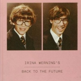 Irina Werning - BACK TO THE FUTURE / Irina Werning