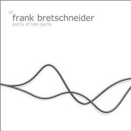 Frank Bretschneider - Party of Two Parts EP