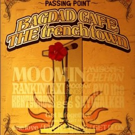 BAGDAD CAFE THE trench town - MEETS THE REGGAE ~PASSING POINT~ / BAGDAD CAFE THE trench town