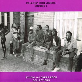 V.A. - RELAXIN' WITH LOVERS VOLUME 3 - STUDIO 16 LOVERS ROCK COLLECTIONS