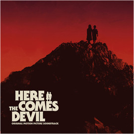 Various Artists - Here Comes the Devil: Original Motion Picture Soundtrack