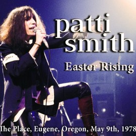 Patti Smith - Easter Rising/Patti Smith