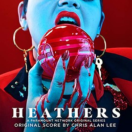 Chris Alan Lee - Heathers: A Paramount Network Original Series Score