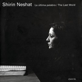 Shirin Neshat - La última palabra / The Last Word
