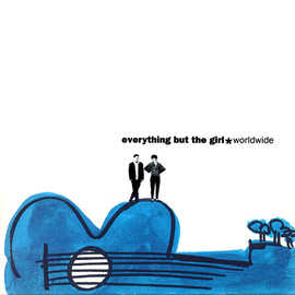 Everything But The Girl - ワールド・ワイド