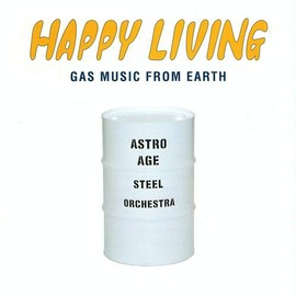 Astro Age Steel Orchestra - happy living