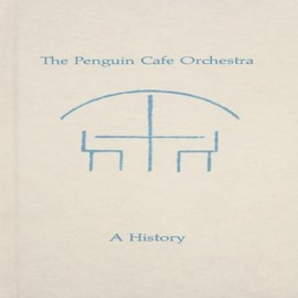 Penguin Cafe Orchestra - History