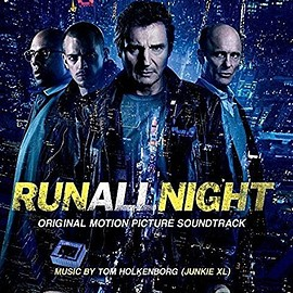 Tom Holkenborg aka Junkie XL - Run All Night: Original Motion Picture Soundtrack