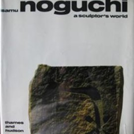 Isamu Noguchi / イサムノグチ - A Sculptor's World Thames and Hudson, 1967. - Isamu Noguchi SIGNED