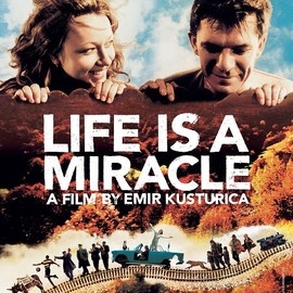 EMIR KUSTURICA - LIFE IS A MIRACLE