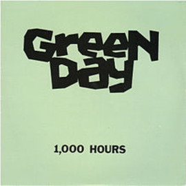 Green DAY - 1000 HOURS