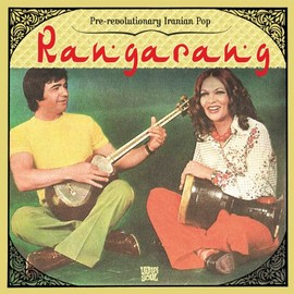 Various Artists - Rangarang: Pre-Revolutionary Iranian Pop
