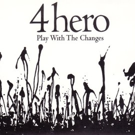 4hero - Play With The Changes