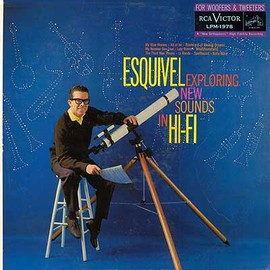 "Esquivel - ""Exploring New Sounds in Hi-Fi"", 1959"