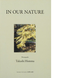 Takashi Homma - In our Nature