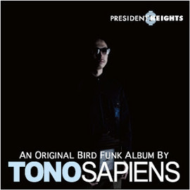 TONOSAPIENS - presidents heights