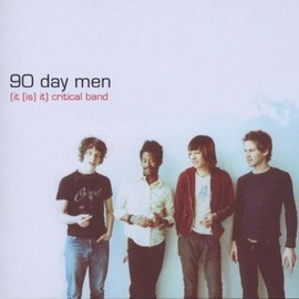 90 Day Men - It Is It Critical Band