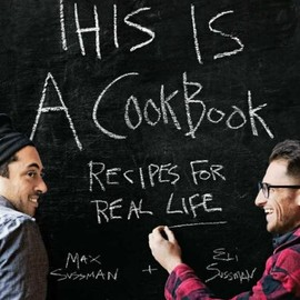 Max and Eli Sussman - This is a Cookbook