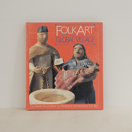 Jack Lenor Larsen, Alexander Girard, アレキサンダー・ジラルド - 古書 Folk Art from the Global Village / The Girard Collection at the Museum of International Folk Art