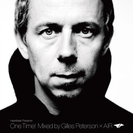 Gilles Peterson - Heartbeat Presents One Time!Mixed by Gilles Peterson×AIR