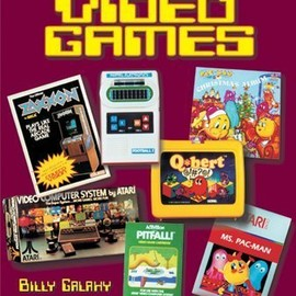 Billy Galaxy  - Collecting Classic Video Games (Schiffer Book for Collectors)