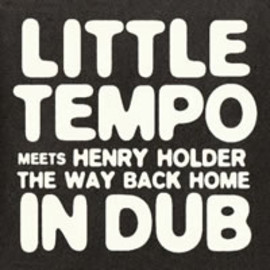 LITTLE TEMPO - THE WAY BACK HOME IN DUB