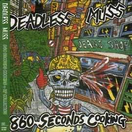 Deadless Muss - 【CD】 DEADLESS MUSS/860 SECONDS COOKING