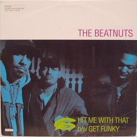 Beatnuts -  Hit Me With That