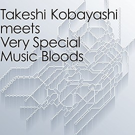 小林武史 - Takeshi Kobayashi meets Very Special Music Bloods
