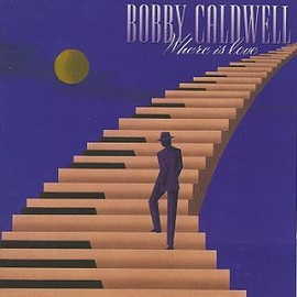 Bobby Caldwell - Where Is Love
