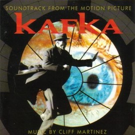 Cliff Martinez - Kafka: Soundtrack From The Motion Picture