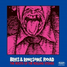 V.A. - Blues & Lonesome Road -The Roots Of The Rolling Stones
