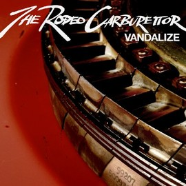 THE RODEO CARBURETTOR - VANDALIZE