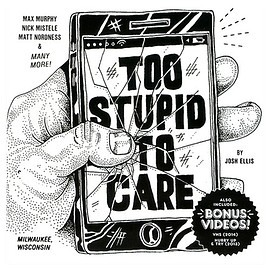 "Josh Ellis - ""TOO STUPID TO CARE"" DVD"