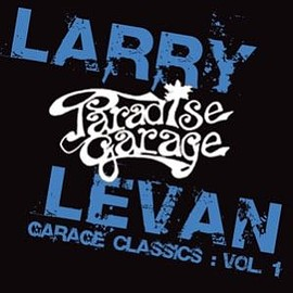 Larry Levan - Garage Classics Series