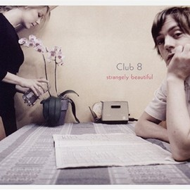 Club 8 - Strangely Beautiful