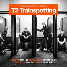 T2 トレインスポッティング - T2 Trainspotting (Original Soundtrack)