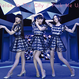 Perfume - Relax In The City / Pick Me Up(初回限定盤)