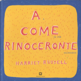 HARRIET RUSSELL - A COME RINOCERONTE