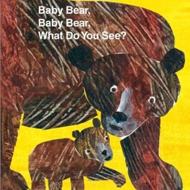 Bill Martin (著), Eric Carle (イラスト) - Baby Bear, Baby Bear, What Do You See? (World of Eric Carle)