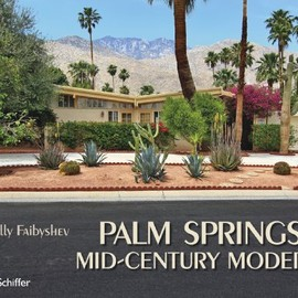Dolly Faibyshev - Palm Springs Mid-Century Modern