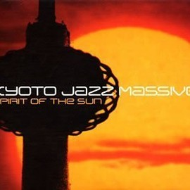 Kyoto Jazz Massive - SPIRIT OF THE SUN