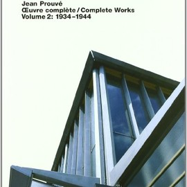Peter Sulzer - Jean Prouv Complete Works: 1934-1944 (Jean Prouve: complete works)