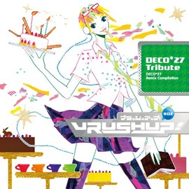 DECO*27, Various Artists - VRUSH UP! #02 -DECO*27 Tribute-
