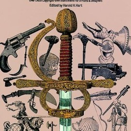 Harold M. Hart - Weapons and Armor (Dover Pictorial Archive)