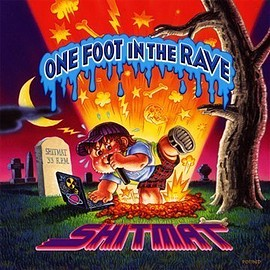 Shitmat - One Foot in the Rave Import